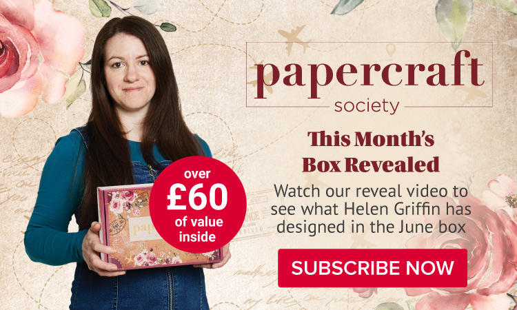 Discover the Papercraft Society June Box: Helen Griffin